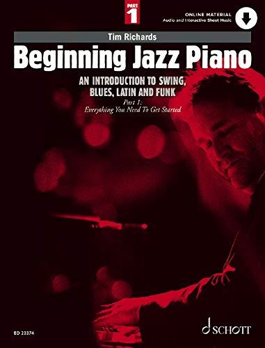 Beginning Jazz Piano: An introduction to swing, blues, latin and funk. 1. Klavier. Ausgabe mit Online-Audiodatei. (Schott Pop-Styles)