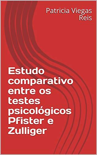 Estudo comparativo entre os testes psicológicos Pfister e Zulliger (Portuguese Edition)