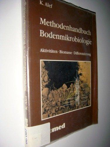 Methodenhandbuch Bodenmikrobiologie: Aktivitäten, Biomasse, Differenzierung