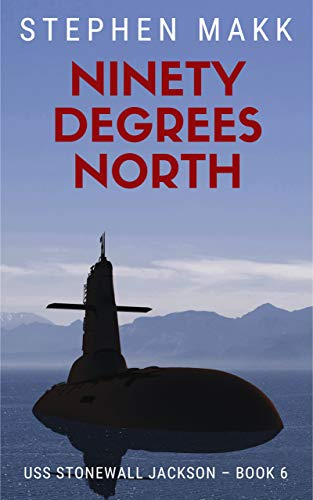 Ninety Degrees North (USS Stonewall Jackson Book 6) (English Edition)