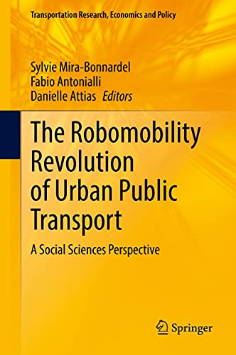 The Robomobility Revolution of Urban Public Transport: A Social Sciences Perspective (Transportation Research, Economics and Policy) (English Edition)