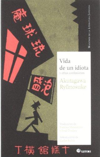 Vida de un idiota: y otras confesiones (Maestros de la Literatura Japonesa)
