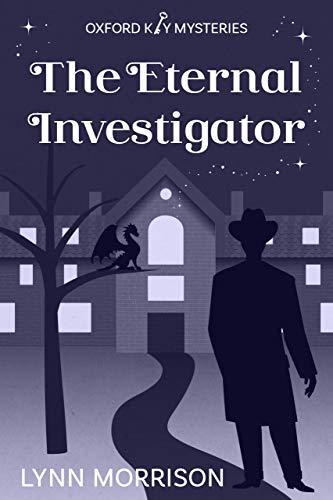The Eternal Investigator: An Oxford Key Mysteries Novella by [Lynn Morrison]