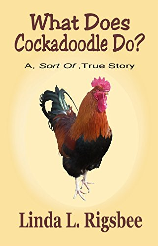 What Does Cockadoodle Do?: A, Sort Of, True Story (English Edition)