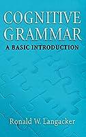 Cognitive Grammar: A Basic Introduction