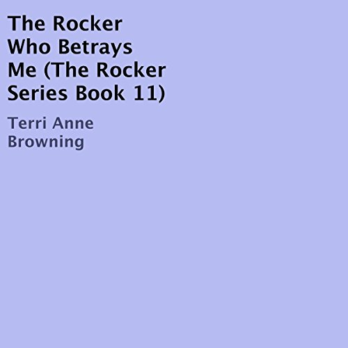 The Rocker Who Betrays Me audiobook cover art