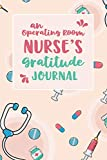 An Operating Room Nurse's Gratitude Journal: An RN Gift Idea