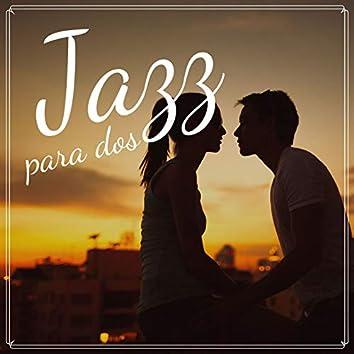 Jazz para Dos: Jazz Relajante y Romántico para Momentos de Intimidad