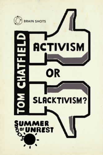 Summer of Unrest: Activism or Slacktivism?: The Future of Digital Politics (English Edition)