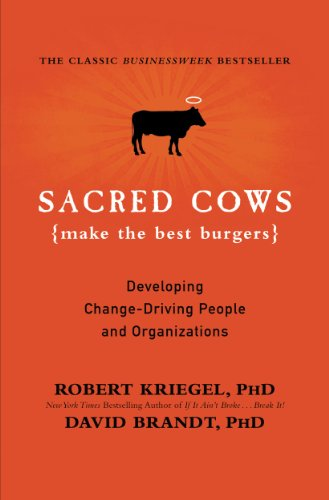 Sacred Cows Make the Best Burgers: Developing Change-Ready People and Organizations (English Edition)
