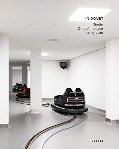 Dries Verhoeven: In Doubt. Studio Dries Verhoeven 2003-2019 - Partnerlink