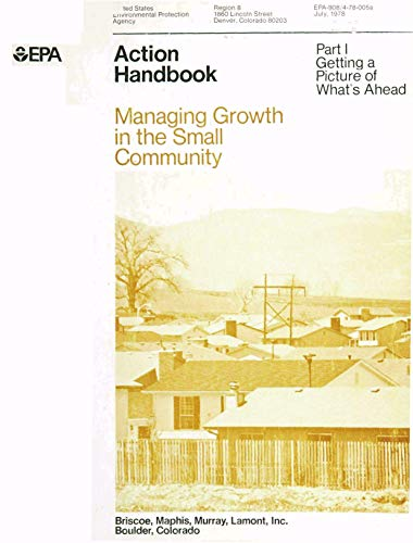 908478005A  Action Handbook: Managing Growth in the Small Community Part 1 Getting a Picture of What's Ahead (English Edition)