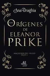 Los orígenes de Leonor Prike par Ana Draghia