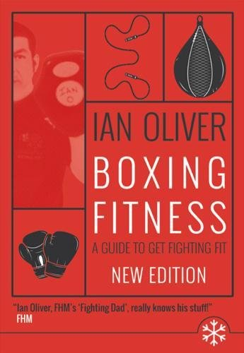 Boxing Fitness: A guide to get fighting fit (Snowbooks Fitness)