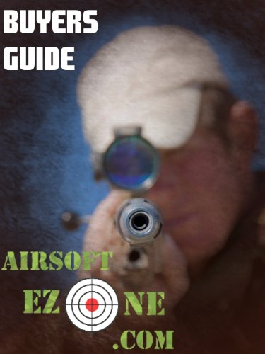 Airsoft Gear Buyers Guide (English Edition)