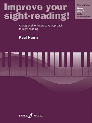 Improve Your Sight-reading! Piano, Level 4: A Progressive, Interactive Approach to Sight-reading (Faber Edition: Improve Your Sight-Reading)