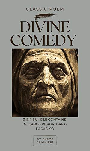 Classic Poem - Divine Comedy: 3 in 1 Bundle contains Inferno - Purgatorio - Paradiso (English Edition)