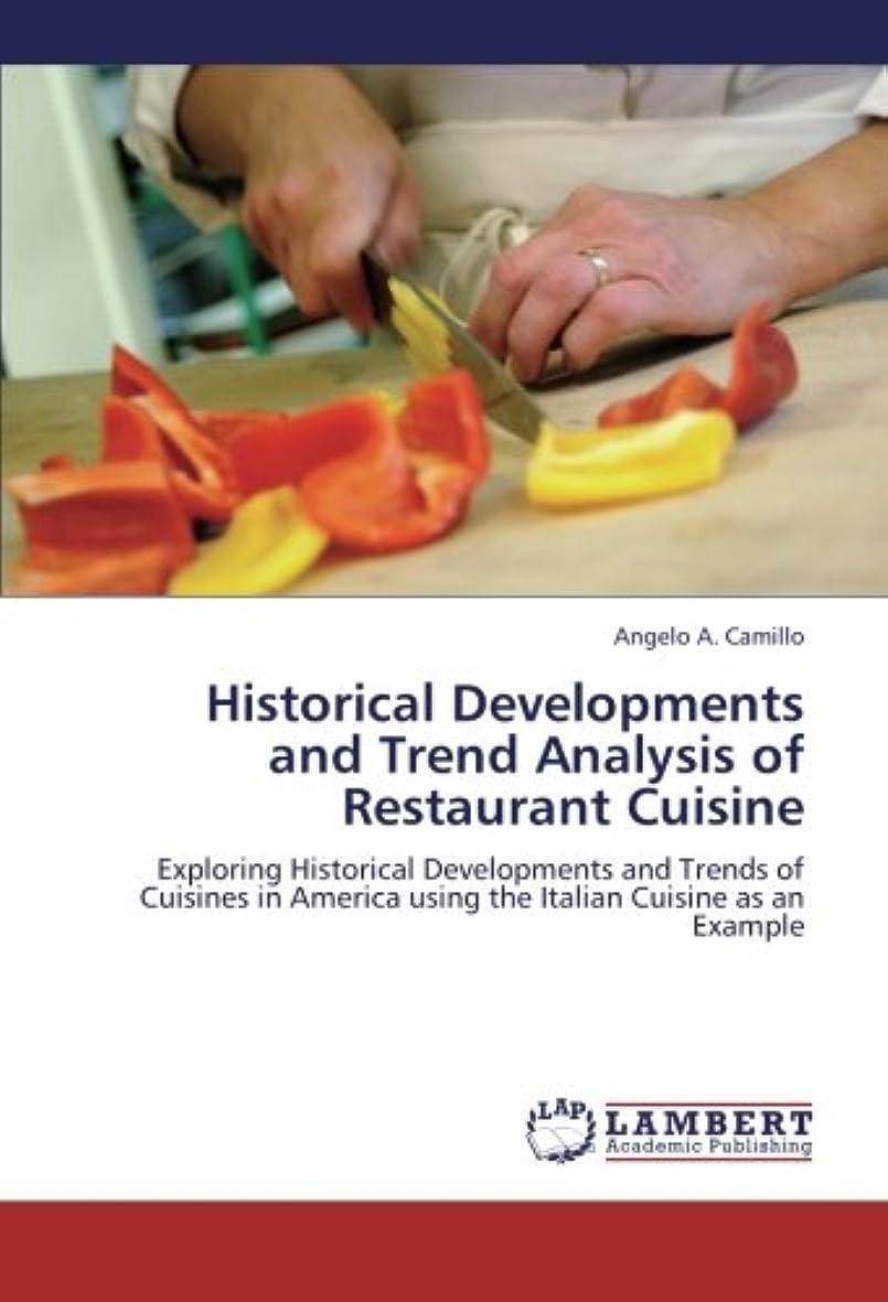 我慢する過剰思春期のHistorical Developments and Trend Analysis of Restaurant Cuisine: Exploring Historical Developments and Trends of Cuisines in America using the Italian Cuisine as an Example