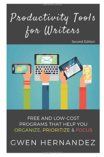 Download Productivity Tools for Writers: An introduction to free and low-cost programs that help you organize, prioritize, and focus 1977019722