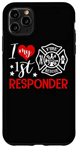 iPhone 11 Pro Max I Love My 1st Responder Proud Firefighter Fireman Wife Gift Case
