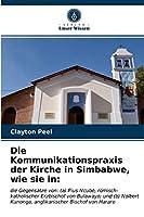 Die Kommunikationspraxis der Kirche in Simbabwe, wie sie in