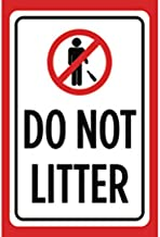 Aluminum Metal Do Not Litter Print Red White Black Picture Symbol Large Notice Store Business Clean Street Out, 12x18
