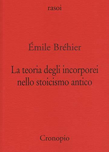 La teoria degli incorporei nello stoicismo antico e «La nozione di problema in filosofia»
