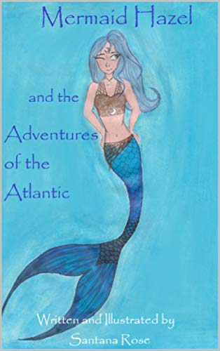 Mermaid Hazel and the Adventures of the Atlantic (English Edition)