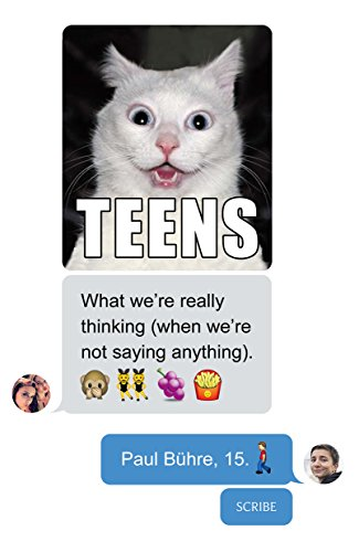 Teens: what we're really thinking (when we're not saying anything) (English Edition)