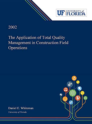 Compare Textbook Prices for The Application of Total Quality Management in Construction Field Operations  ISBN 9780530001791 by Whiteman, Daniel