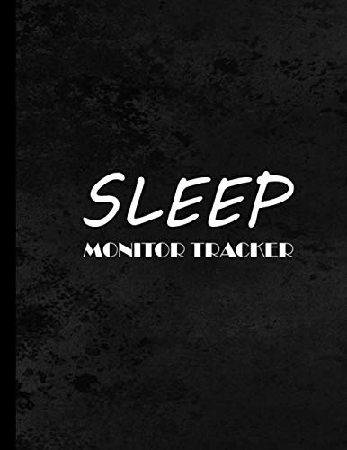 Sleep Monitor Tracker: rack & Manage Sleep & Insomnia.Journal Notebook To Help & Aid The Relief Of Sleep Problems