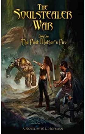The First Mothers Fire (Soulstealer War): Signed