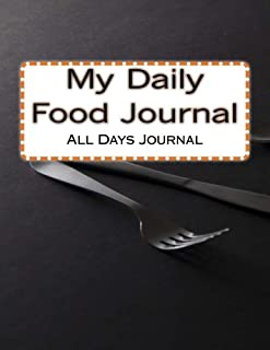 My Daily Food Journal: The Complete 365 +1(Leap Year) Journal For Diet And Meal Tracking