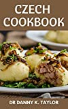 CZECH COOKBOOK: Quick, Easy & Delicious Czech Recipes (English Edition)