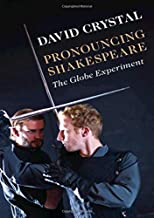 Pronouncing Shakespeare: The Globe Experiment
