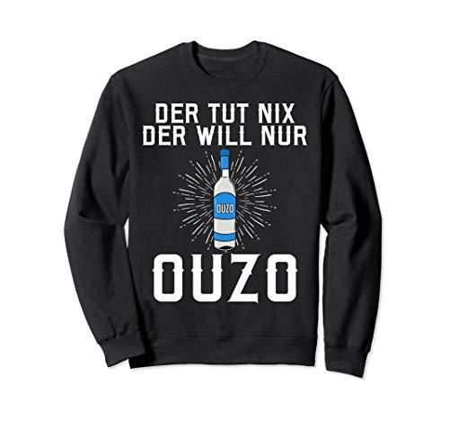 Der tut nix der will nur OUZO Sweatshirt