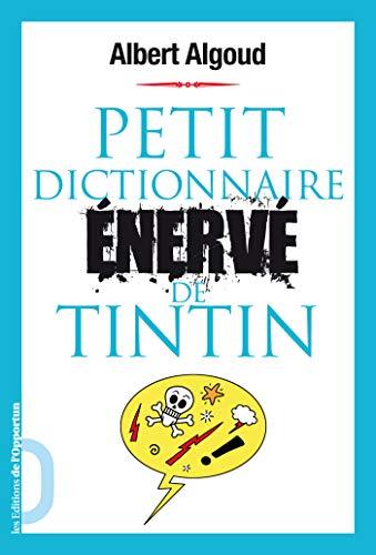 Petit dictionnaire énervé de Tintin (DICO ENERVES)
