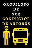 Orgulloso De Ser Conductor De Autobús: Cuaderno De Notas Ideal Para Conductores De Autobús - 120 Páginas