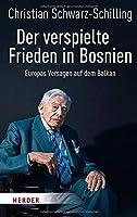 Der verspielte Frieden in Bosnien: Europas Versagen auf dem Balkan