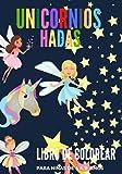 LIBRO DE COLOREAR PARA NIÑAS DE 4 A 9 AÑOS: cuaderno de colorear para niñas 4 a 9 años con Dibujos de Unicornios y Hadas /formato 21.59 x27.94