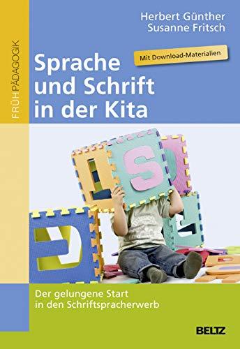 Sprache und Schrift in der Kita: Der gelungene Start in den Schriftspracherwerb. Mit Download-Materialien