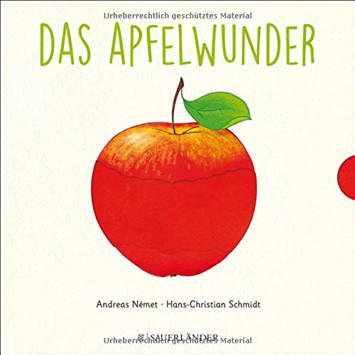 Das Apfelwunder: ab 2 Jahren: Wie wächst ein Apfel? Zum Schieben, Klappen und Staunen