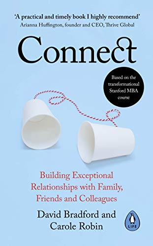 Connect: Building Exceptional Relationships with Family, Friends and Colleagues (English Edition)