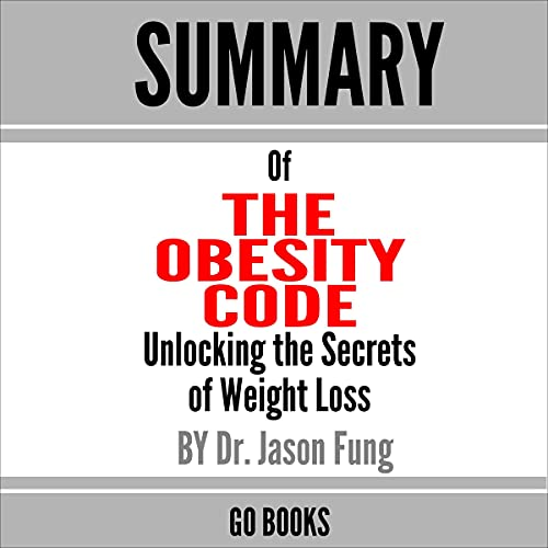 Summary of The Obesity Code Audiobook By Go Books cover art