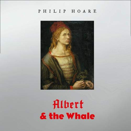 Albert & the Whale Audiobook By Philip Hoare cover art