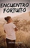 Encuentro fortuito: Aventuras y fantasías sexuales, recopilaciones de historias sexuales, recuerdos íntimos y eróticos, relatos sexuales para adultos, citas y placeres