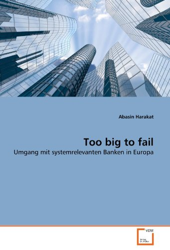 Too big to fail: Umgang mit systemrelevanten Banken in Europa