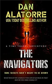 The Navigators: a time-travel adventure by [Dan Alatorre, DAN ALATORRE]