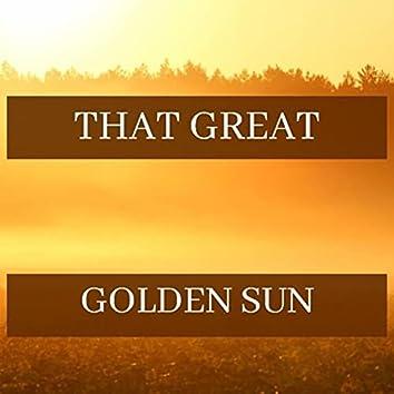 That Great Golden Sun
