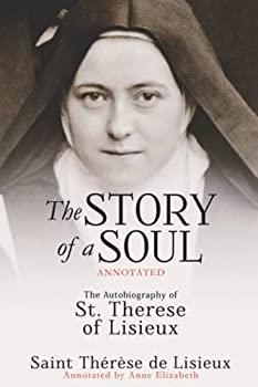 The Story of a Soul  Annotated   The Autobiography of St Therese of Lisieux